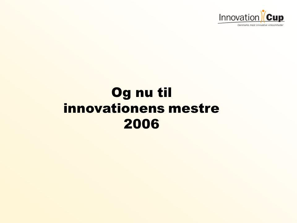 Og nu til innovationens mestre 2006