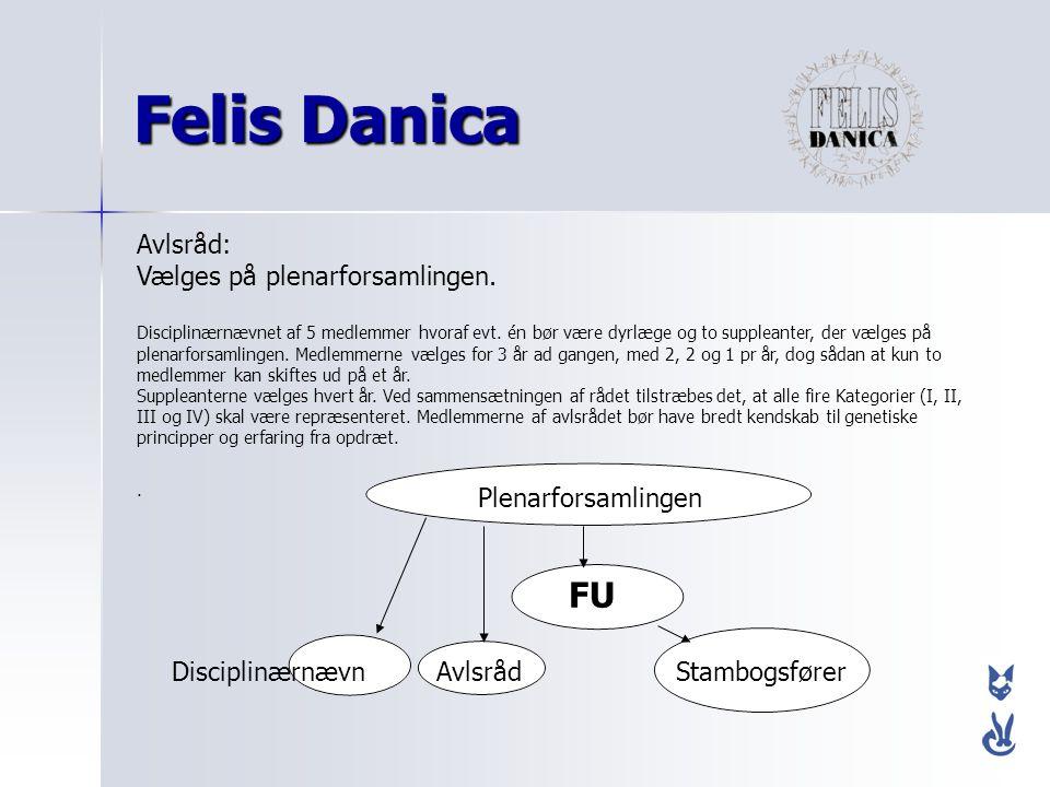 Felis Danica FU Avlsråd: Vælges på plenarforsamlingen.