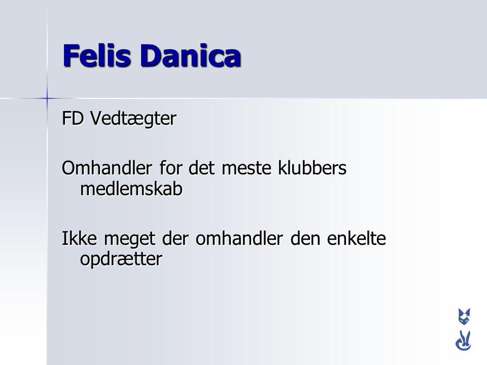 Felis Danica FD Vedtægter Omhandler for det meste klubbers medlemskab