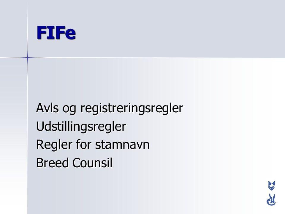 FIFe Avls og registreringsregler Udstillingsregler Regler for stamnavn