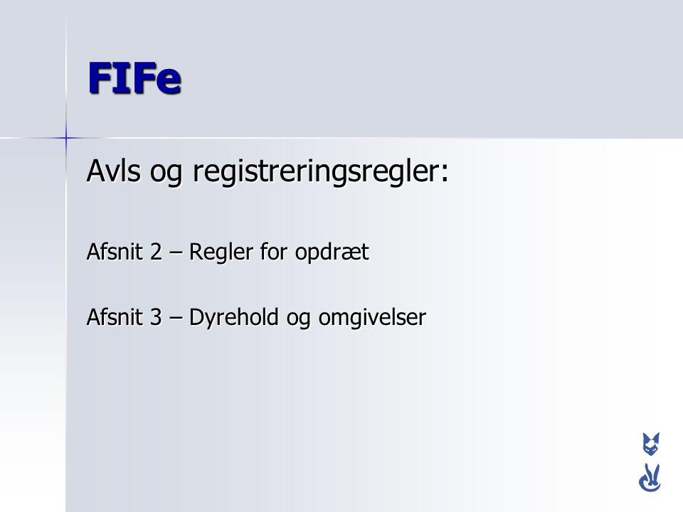 FIFe Avls og registreringsregler: Afsnit 2 – Regler for opdræt