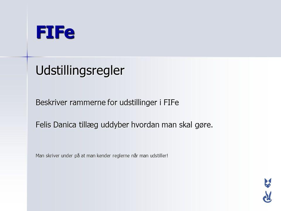 FIFe Udstillingsregler Beskriver rammerne for udstillinger i FIFe