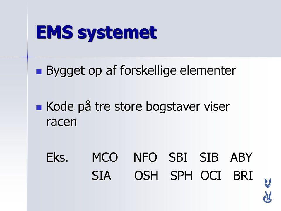 EMS systemet Bygget op af forskellige elementer