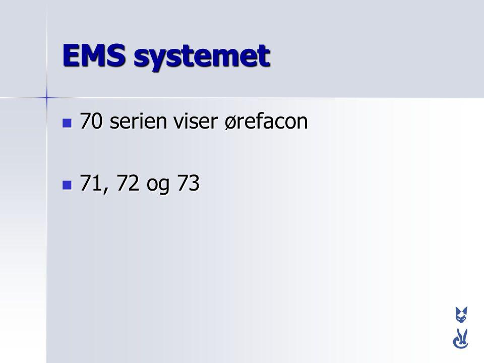 EMS systemet 70 serien viser ørefacon 71, 72 og 73