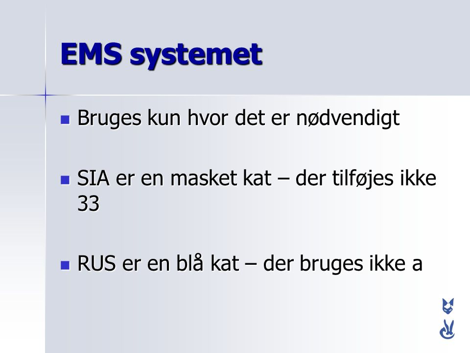 EMS systemet Bruges kun hvor det er nødvendigt