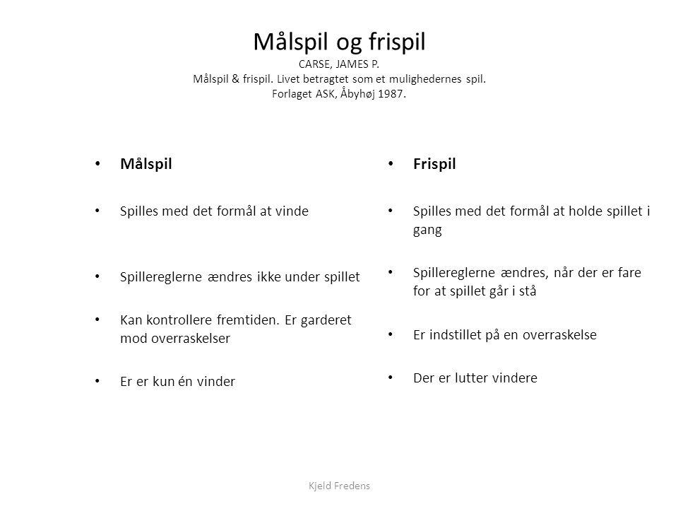 Målspil og frispil CARSE, JAMES P. Målspil & frispil