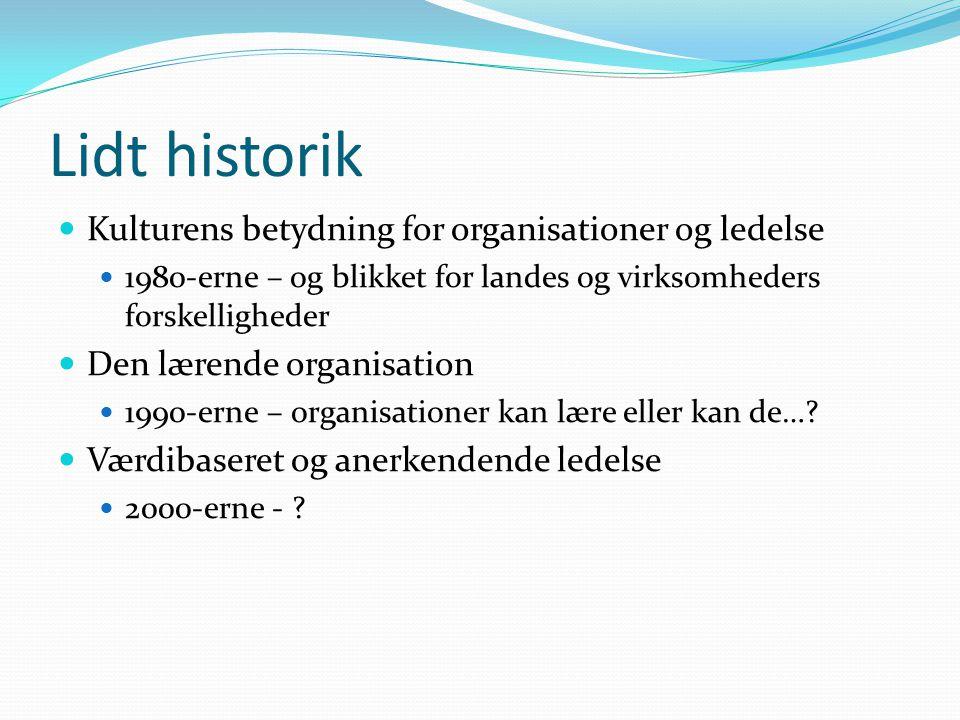 Lidt historik Kulturens betydning for organisationer og ledelse