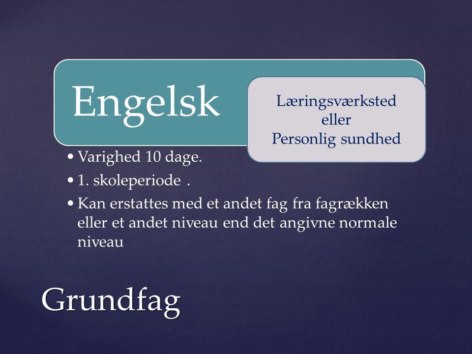 Engelsk Grundfag Varighed 10 dage. 1. skoleperiode .