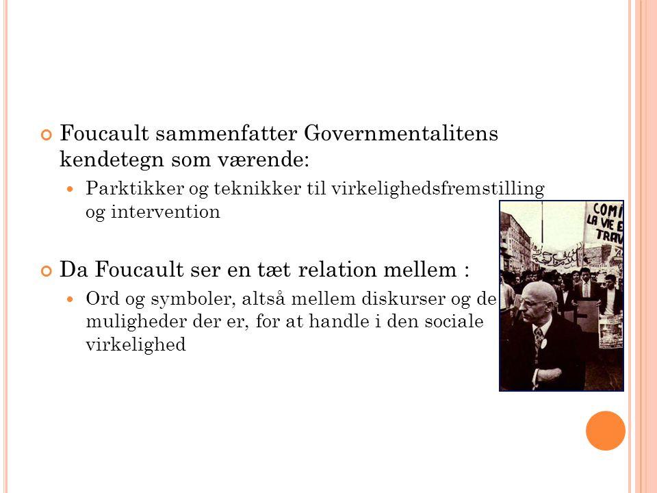 Foucault sammenfatter Governmentalitens kendetegn som værende: