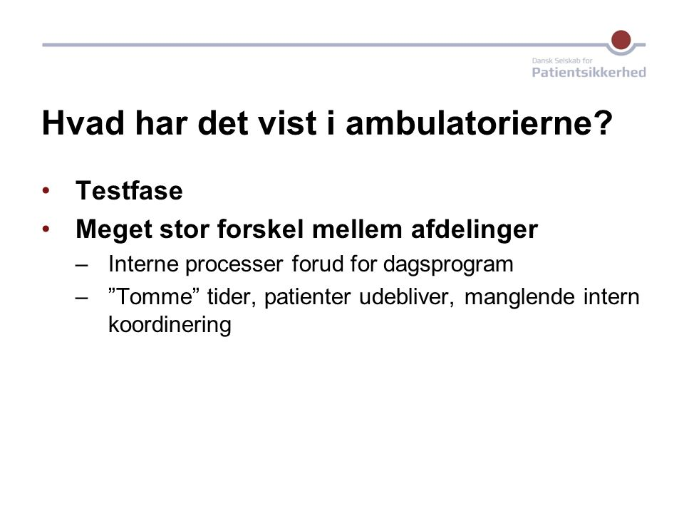 Hvad har det vist i ambulatorierne