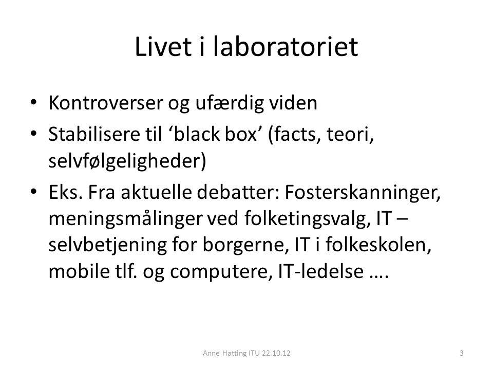 Livet i laboratoriet Kontroverser og ufærdig viden