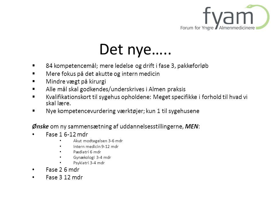 Det nye….. 84 kompetencemål; mere ledelse og drift i fase 3, pakkeforløb. Mere fokus på det akutte og intern medicin.
