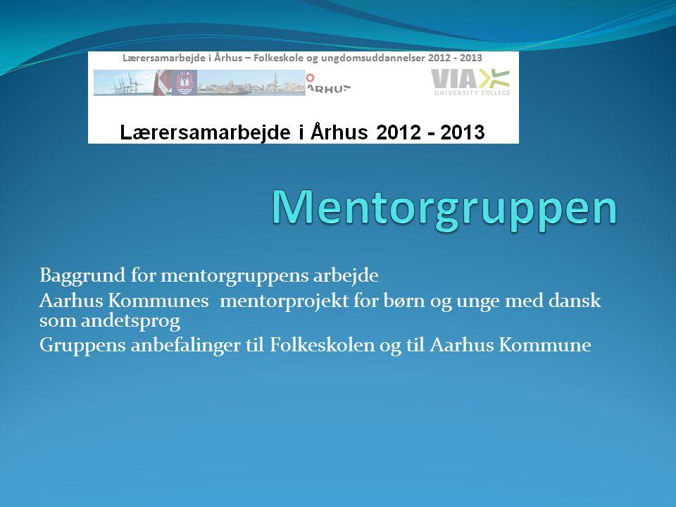 Mentorgruppen Baggrund for mentorgruppens arbejde