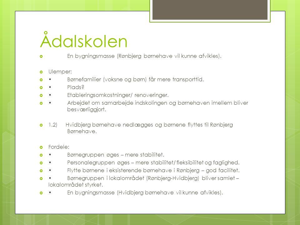 Ådalskolen En bygningsmasse (Rønbjerg børnehave vil kunne afvikles).