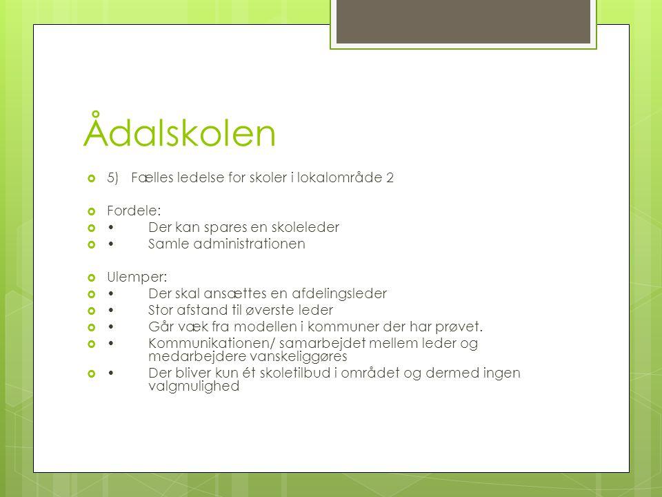 Ådalskolen 5) Fælles ledelse for skoler i lokalområde 2 Fordele: