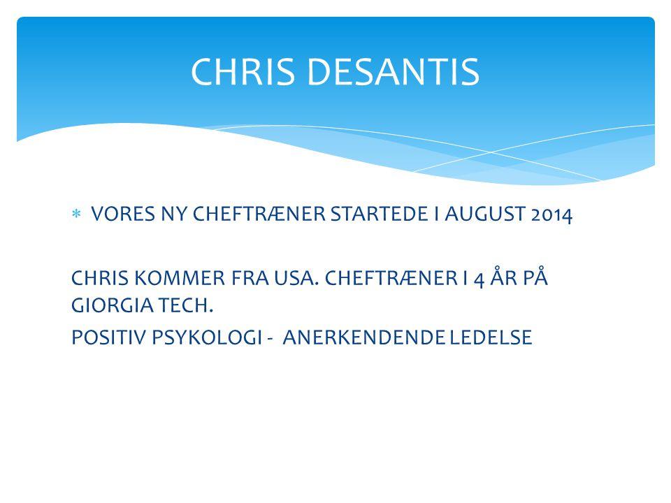 CHRIS DESANTIS VORES NY CHEFTRÆNER STARTEDE I AUGUST 2014