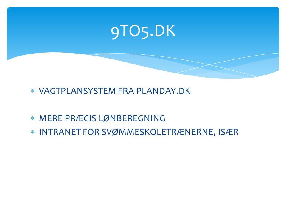9TO5.DK VAGTPLANSYSTEM FRA PLANDAY.DK MERE PRÆCIS LØNBEREGNING