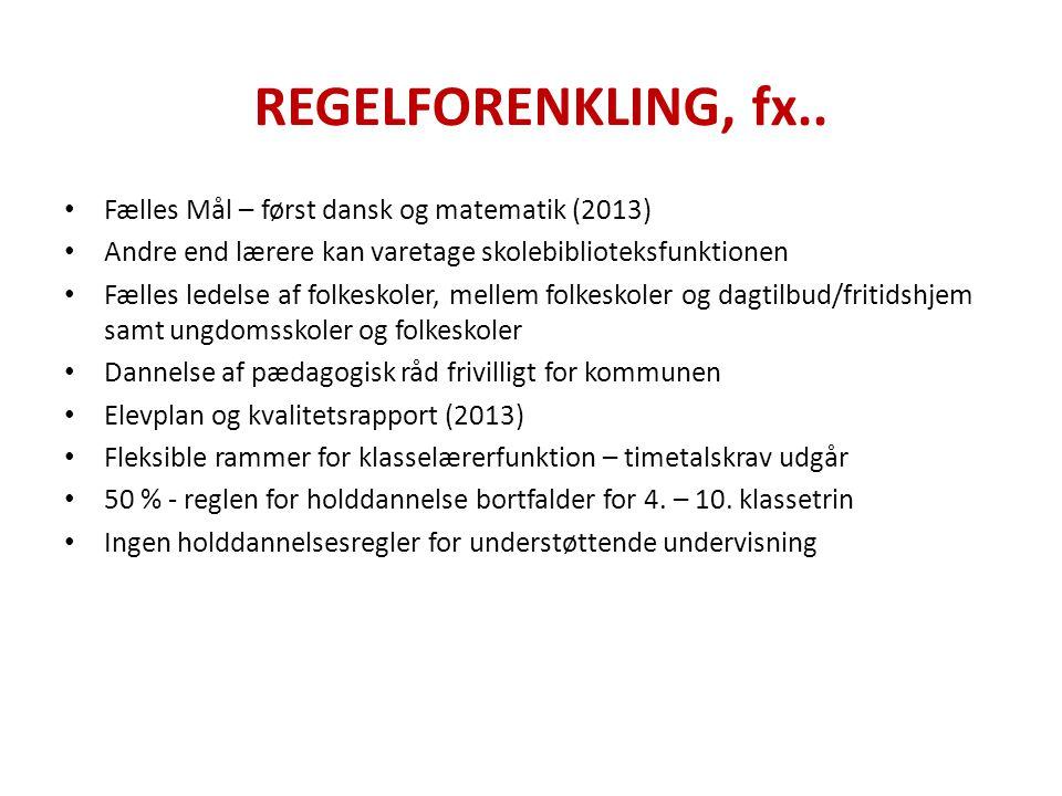 REGELFORENKLING, fx.. Fælles Mål – først dansk og matematik (2013)