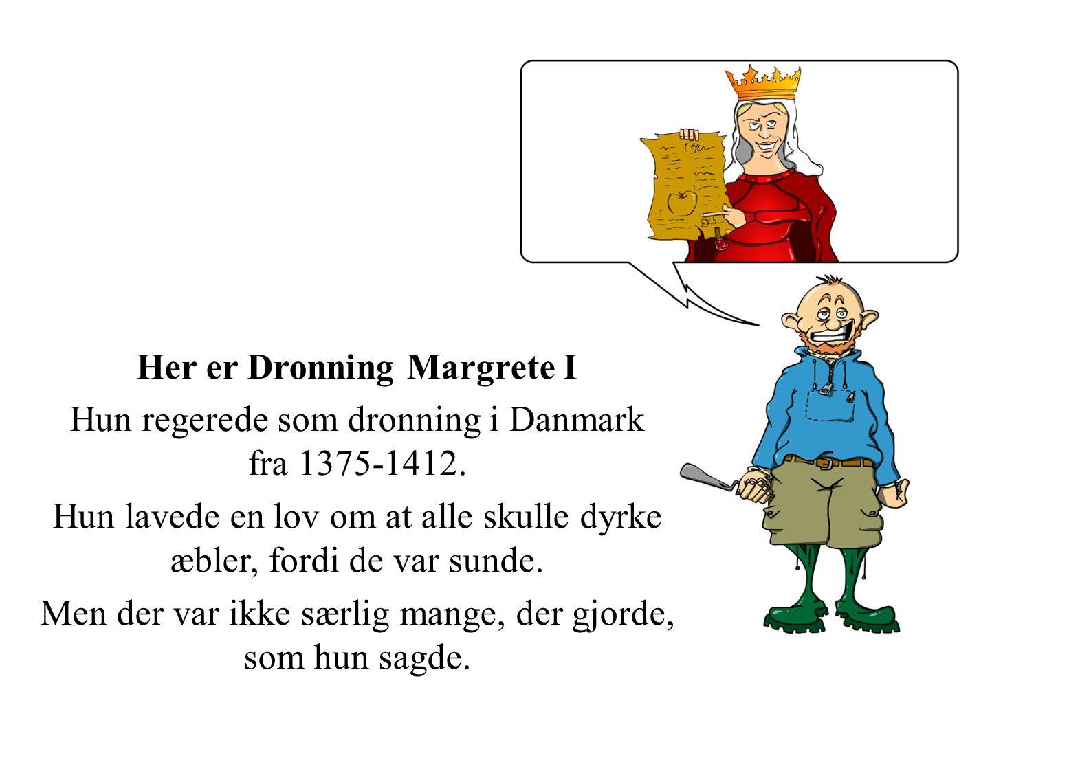 Her er Dronning Margrete I