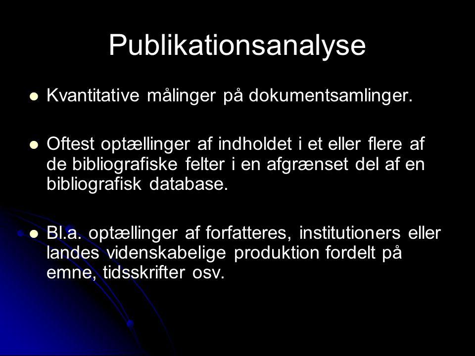 Publikationsanalyse Kvantitative målinger på dokumentsamlinger.