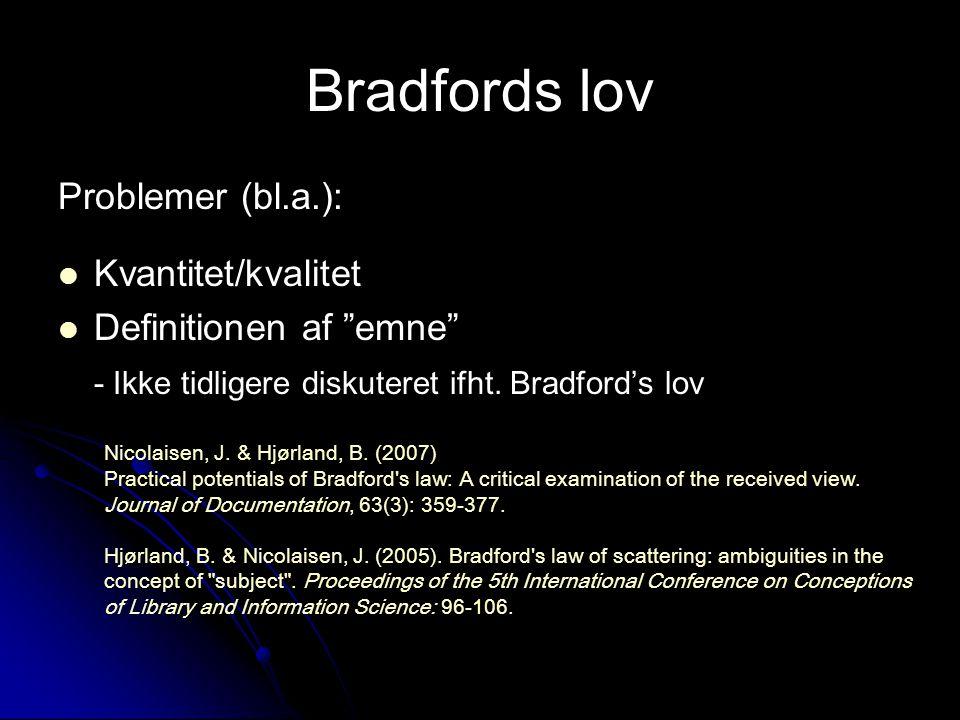 Bradfords lov Problemer (bl.a.): Kvantitet/kvalitet