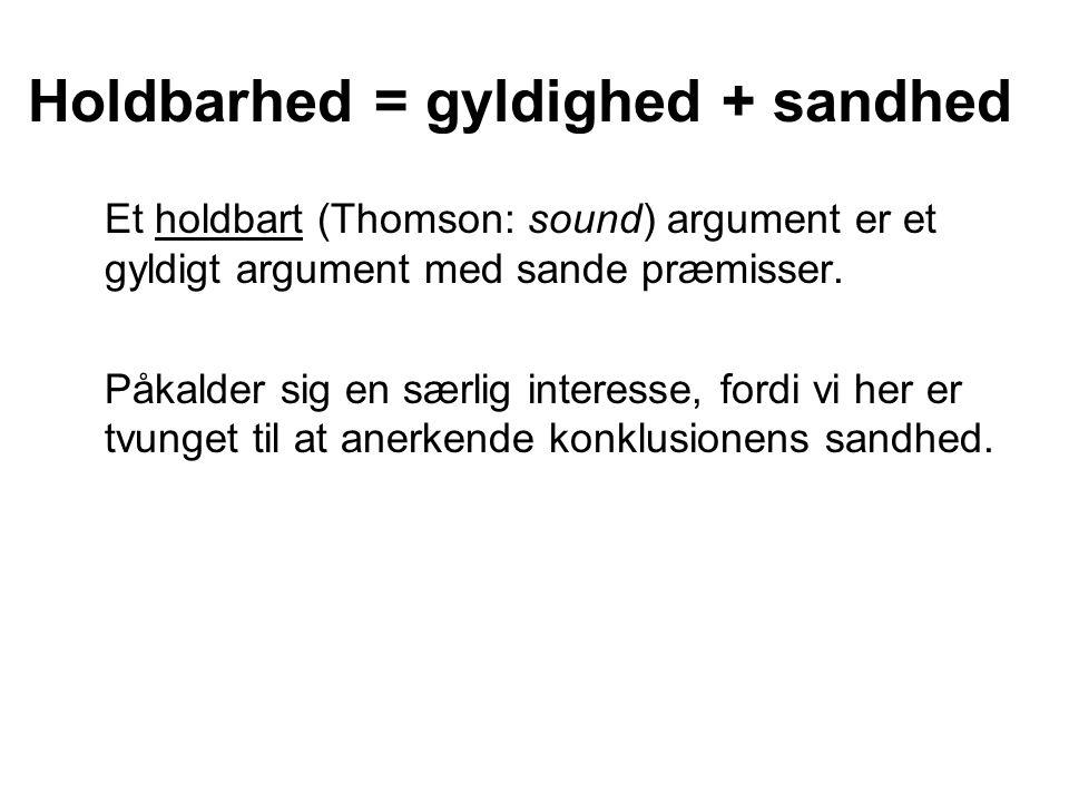 Holdbarhed = gyldighed + sandhed