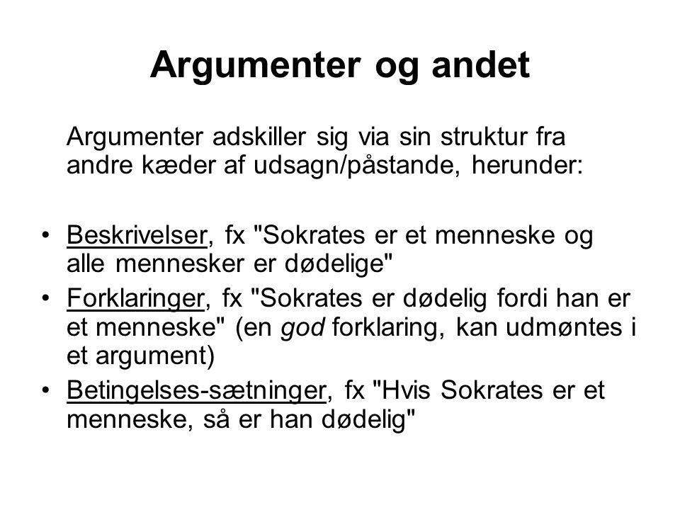 Argumenter og andet Argumenter adskiller sig via sin struktur fra andre kæder af udsagn/påstande, herunder: