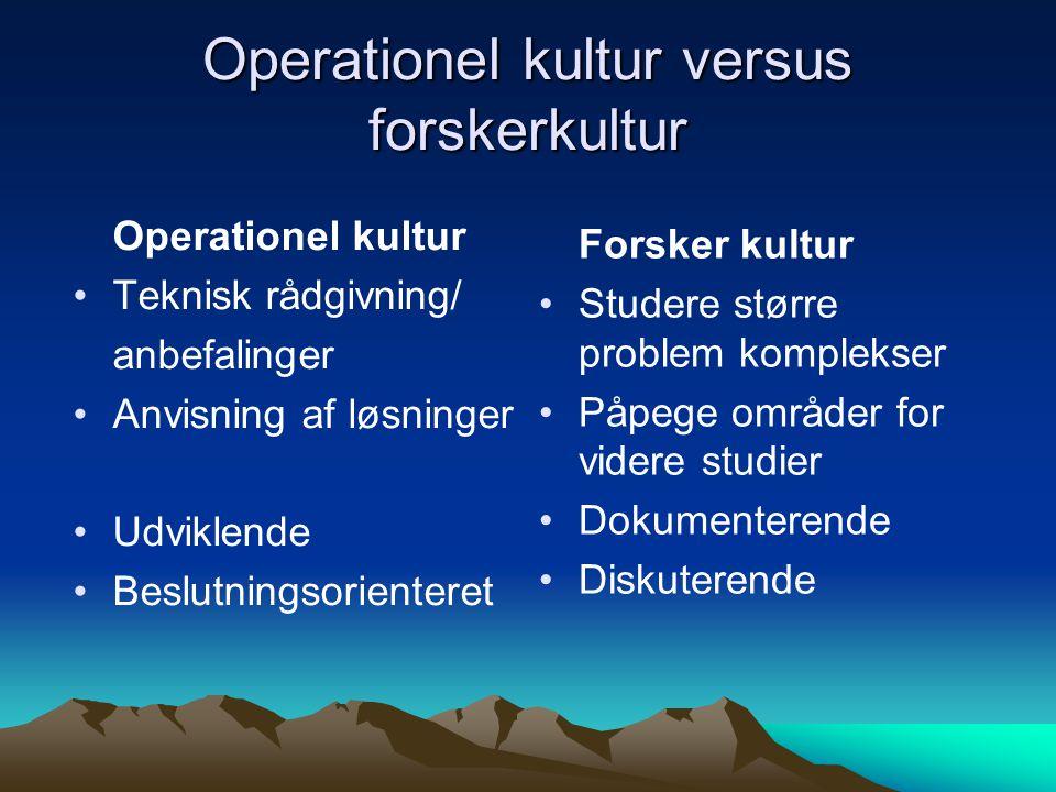 Operationel kultur versus forskerkultur