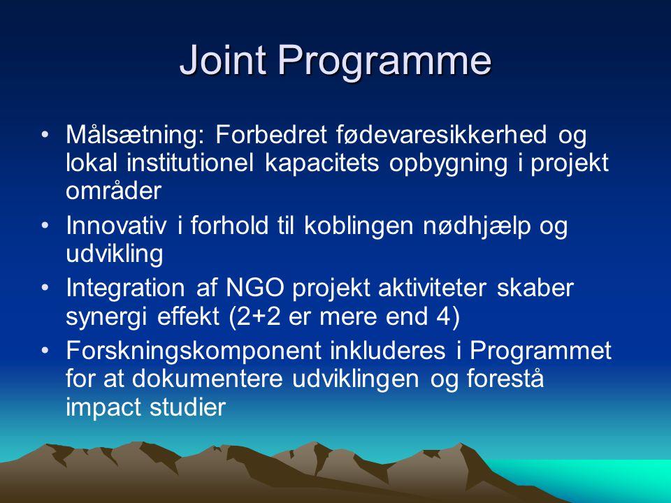 Joint Programme Målsætning: Forbedret fødevaresikkerhed og lokal institutionel kapacitets opbygning i projekt områder.