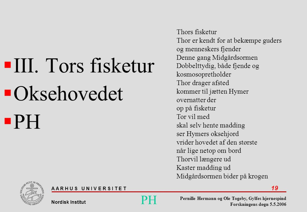 III. Tors fisketur Oksehovedet PH PH Thors fisketur