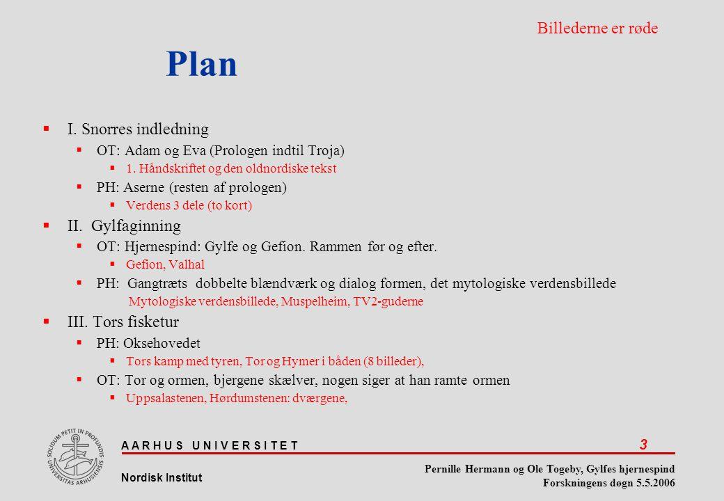Plan Billederne er røde I. Snorres indledning II. Gylfaginning