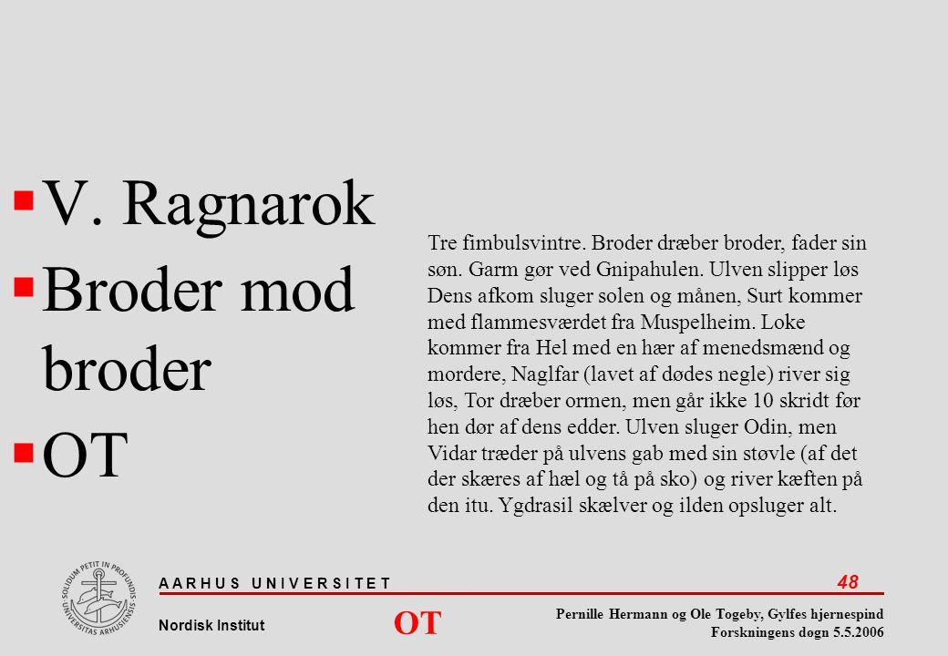 V. Ragnarok Broder mod broder OT OT