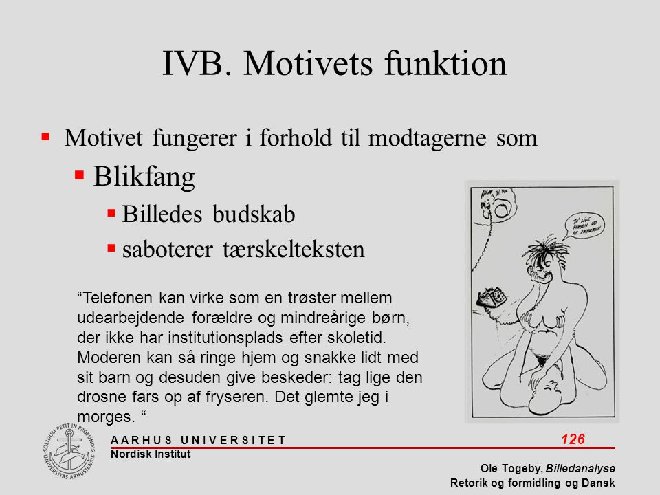 IVB. Motivets funktion Blikfang