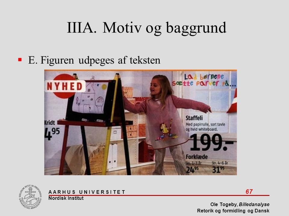 IIIA. Motiv og baggrund E. Figuren udpeges af teksten