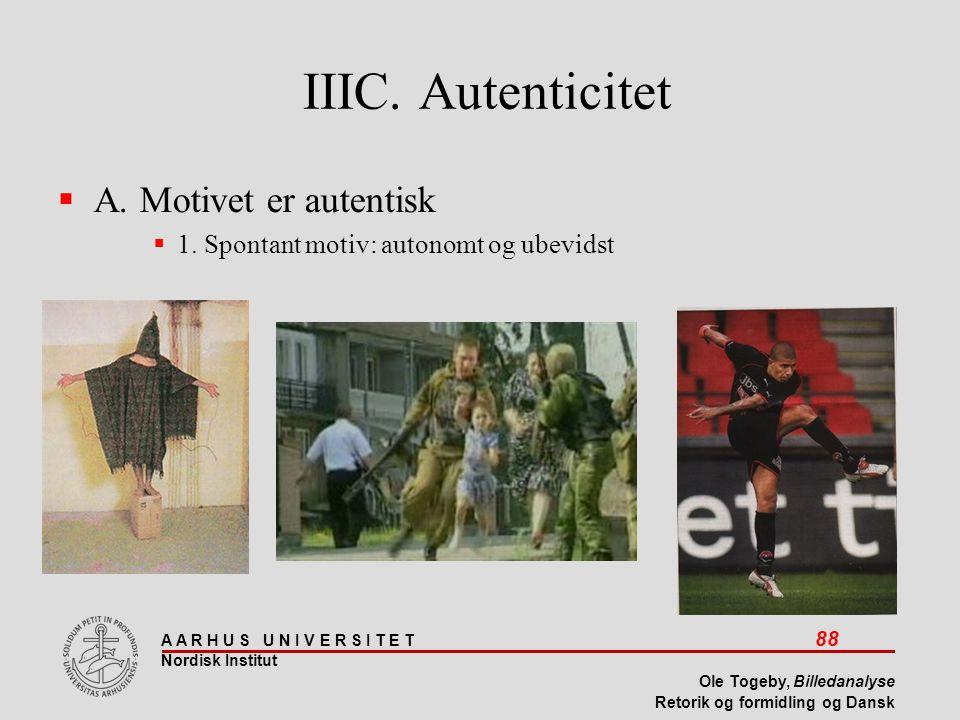 IIIC. Autenticitet A. Motivet er autentisk