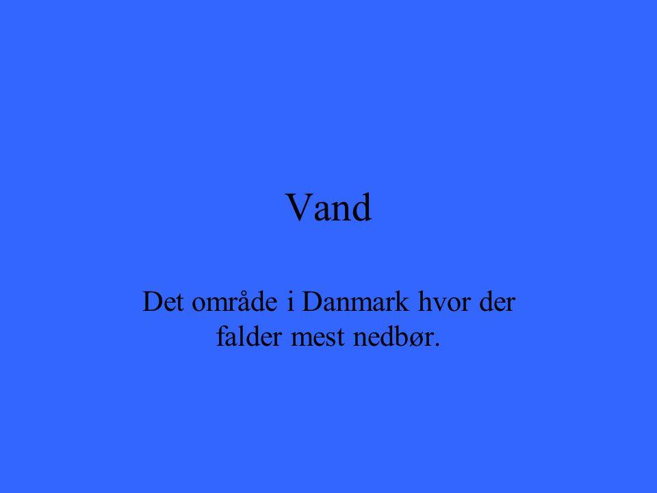 Det område i Danmark hvor der falder mest nedbør.