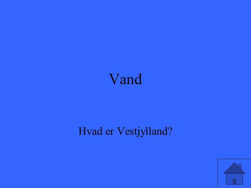 Vand Hvad er Vestjylland