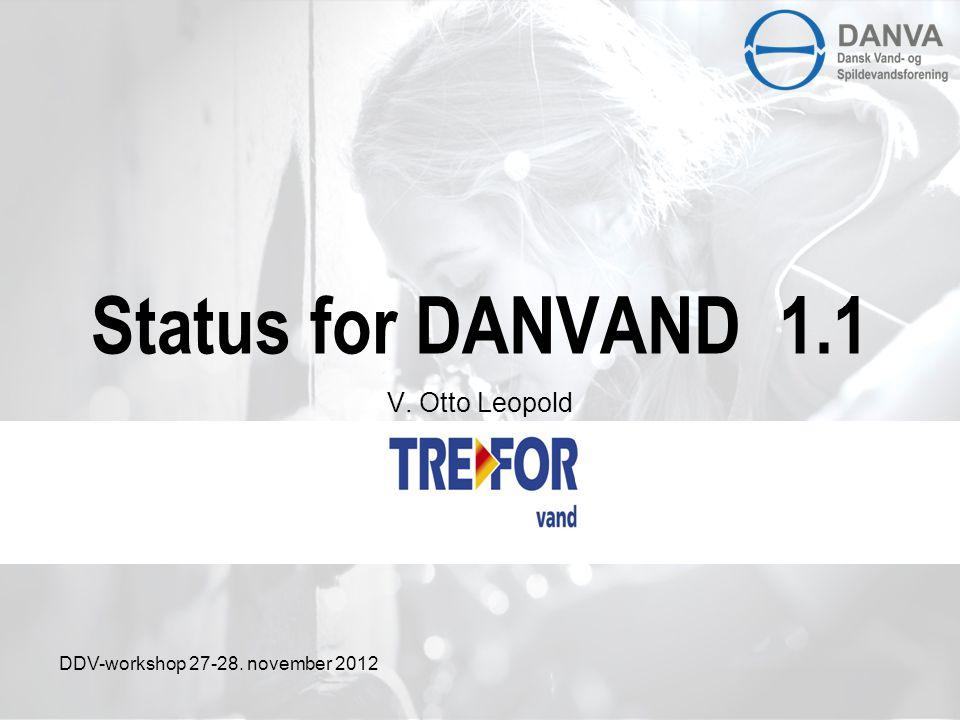 Status for DANVAND 1.1 V. Otto Leopold