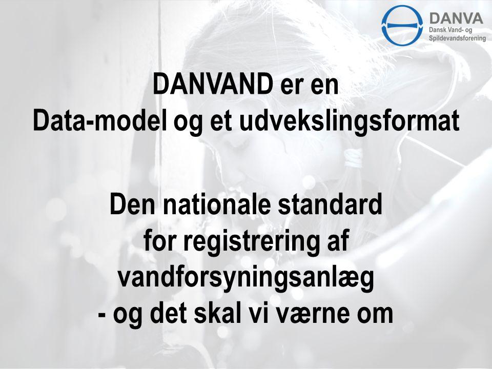DANVAND er en Data-model og et udvekslingsformat