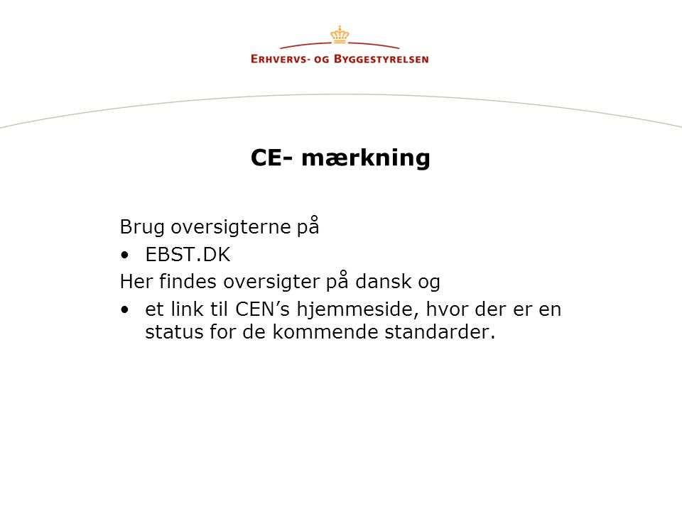 CE- mærkning Brug oversigterne på EBST.DK