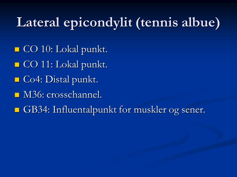 Lateral epicondylit (tennis albue)