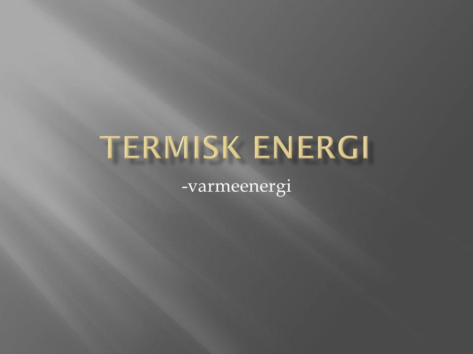 Termisk energi -varmeenergi