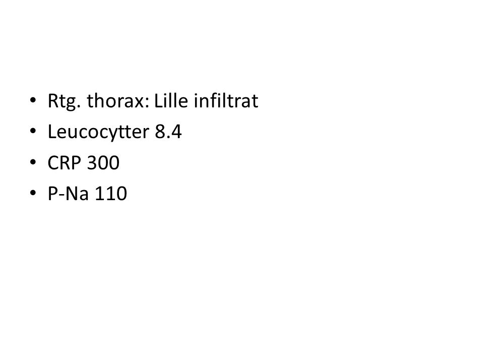 Rtg. thorax: Lille infiltrat