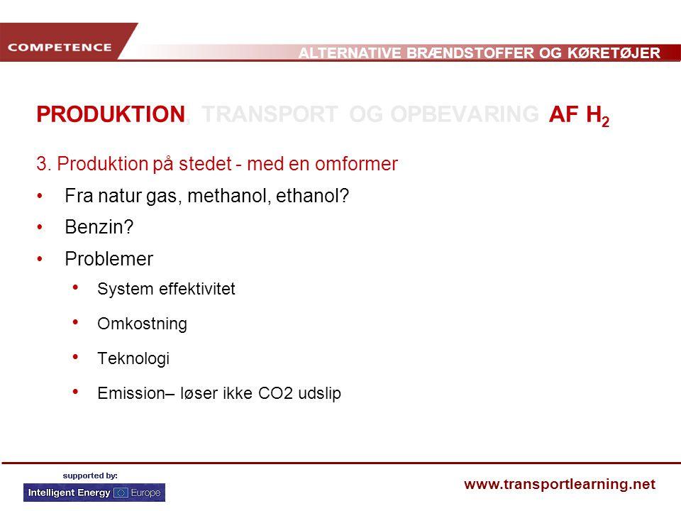 PRODUKTION, TRANSPORT OG OPBEVARING AF H2