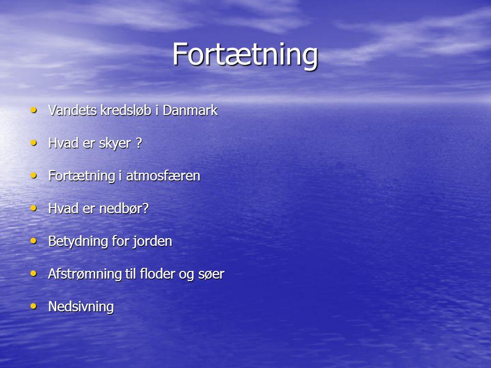 Fortætning Vandets kredsløb i Danmark Hvad er skyer