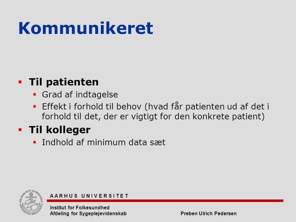 Kommunikeret Til patienten Til kolleger Grad af indtagelse