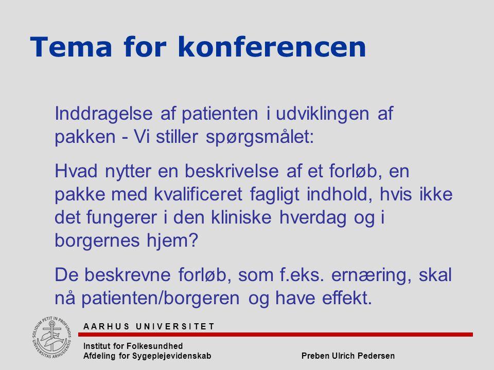 Tema for konferencen Inddragelse af patienten i udviklingen af pakken - Vi stiller spørgsmålet: