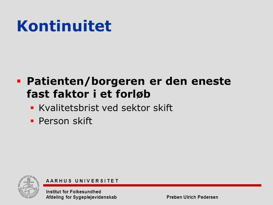 Kontinuitet Patienten/borgeren er den eneste fast faktor i et forløb