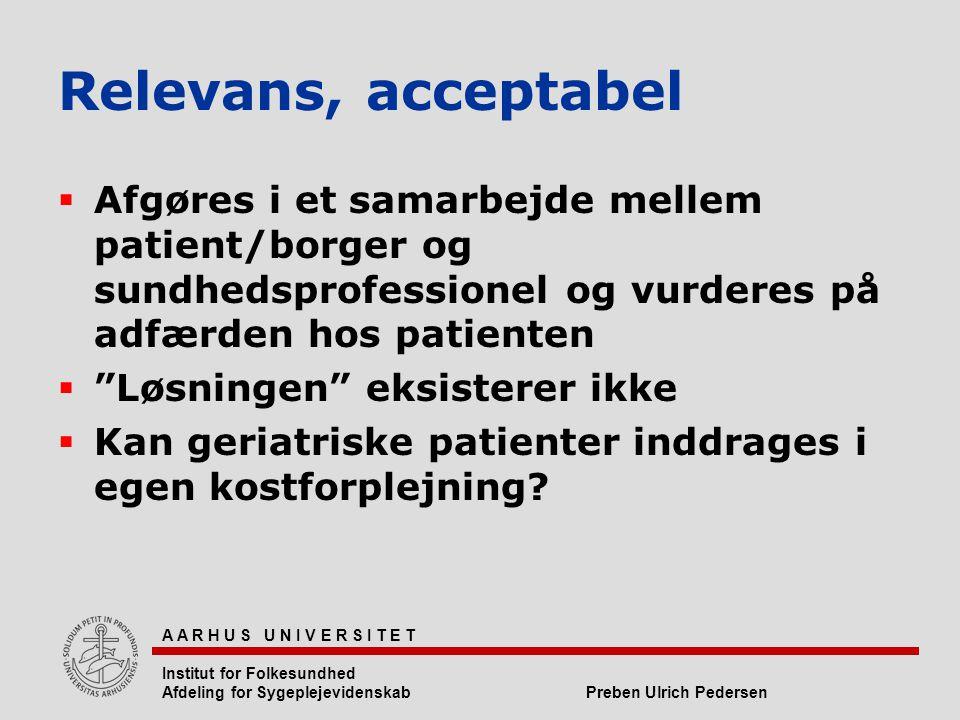 Relevans, acceptabel Afgøres i et samarbejde mellem patient/borger og sundhedsprofessionel og vurderes på adfærden hos patienten.