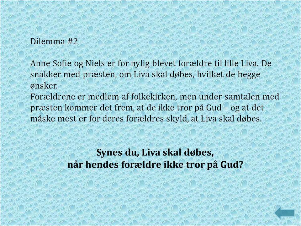 Synes du, Liva skal døbes, når hendes forældre ikke tror på Gud